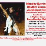 American Rhythm Classes with Michael Neil – Every Monday Night! – 7:00 PM 1st Class – 8:00 PM 2nd Class – $10.00 per person per class – Check our Calendar for details