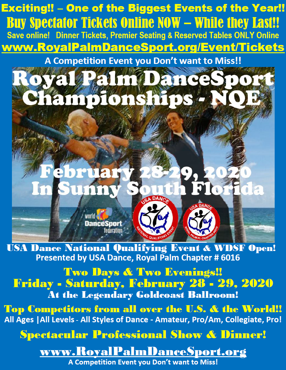 Buy Spectator Tickets Online Now!! - Royal Palm DanceSport Championships NQE & WDSF Open - Feb 28-29, 2020 at Goldcoast Ballroom - One of the Biggest Events of the Year!!