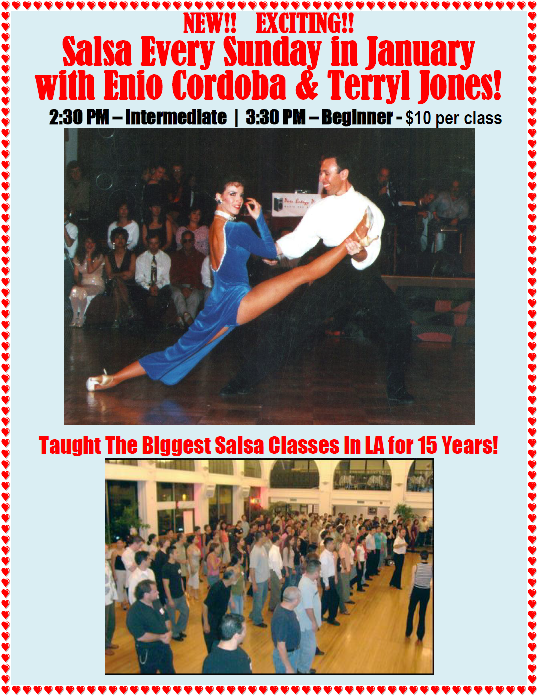 NEW!!   EXCITING!! – Salsa Every Sunday in January with Enio Cordoba & Terryl Jones!  – 2:30 PM – Intermediate  |  3:30 PM – Beginner – $10 per class