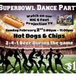 SUPERBOWL DANCE PARTY!! – Sunday, February 2 – 5:00 PM – 11:00 PM – Serving Hot Dogs! – During our Usual Sunday Night Dance! – 5 pm Latin Mix; 8:15 PM Party Mix!