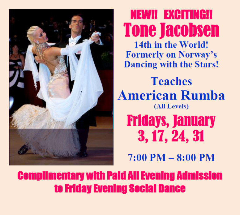 NEW!!  EXCITING!! – American Rumba (All Levels) – with Tone Jacobsen!! – 14th in the World!! – 7:00 PM – 8:00 PM – Complimentary with Paid Full Evening Admission to Friday Social Dance following the Class