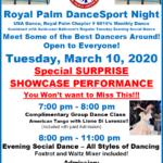 Tuesday Evening, March 10 – Royal Palm DanceSport Night!! – including SPECIAL SURPRISE SHOWCASE PERFORMANCE!! – You Won't want to miss this! – Dance with Some of the Best Dancers Around! – $16 USA Dance Members; $18 All Others – Complimentary Class with Liene Di Lorenzo Included!!