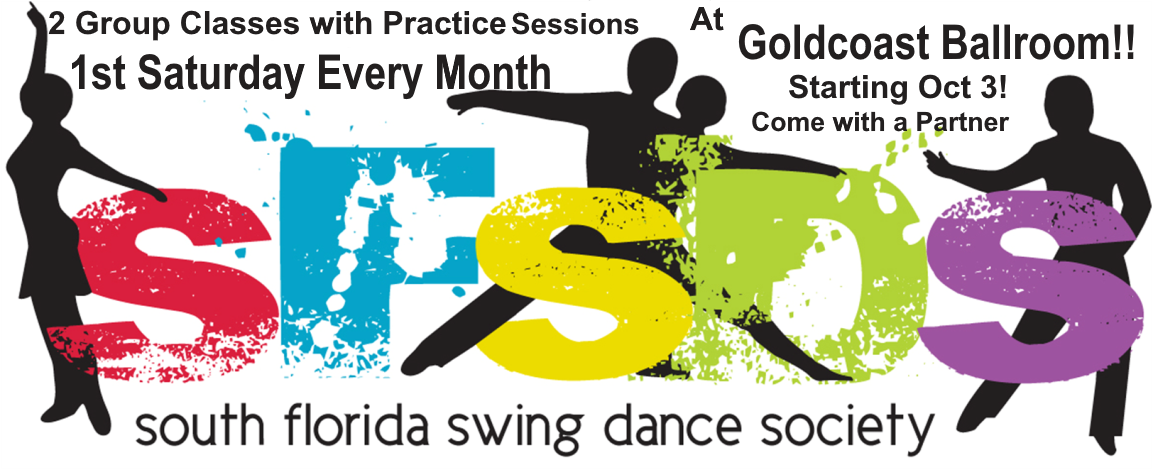 South Florida Swing Dance Society - Resuming October 2020 at Goldcoast Ballroom! - 2 Group Classes w Practice Sessions