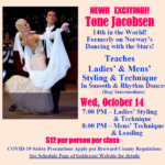 NEW!!  EXCITING!! – Wednesday Evening October 14 –  Ladies' & Men's Styling & Technique Classes (Smooth & Rhythm) – Beg/ Intermediate – with Tone Jacobsen!! – 14th in the World!! – COVID-19 Safety Precautions Apply per Broward County Regulations