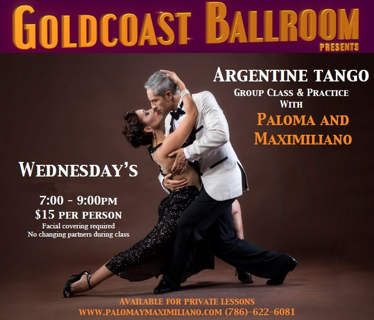 NEW!!  EXCITING!! – Argentine Tango Class with Supervised Practice Session! – Every Wednesday (7:00 PM)! – Beg/ Intermediate – with Maximiliano Alvarado & Paloma Berrios!! – COVID-19 Safety Precautions Apply per Broward County Regulations