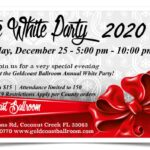 Join Us & All Your Friends at Goldcoast Ballroom's Spectacular 2020 White Party! – December 25, 2020 –  5:00 PM – 10:00 PM – $15.00 – Admission Limited to 150 People!