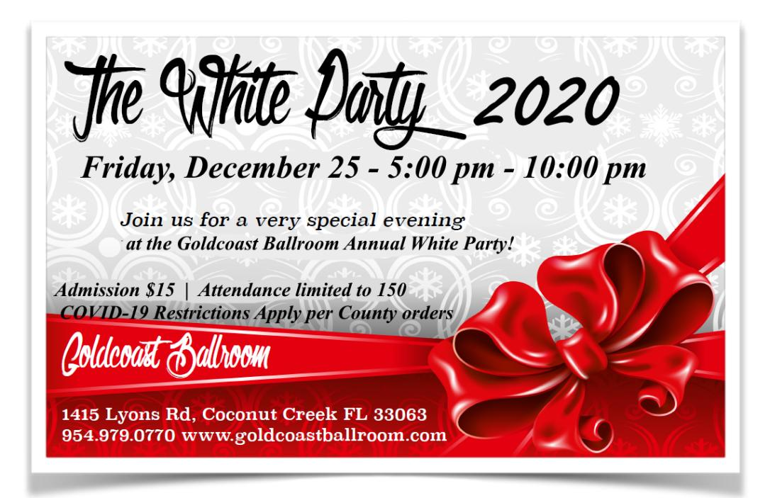 Goldcoast Ballroom Annual White Party - December 25, 2020 - 5 pm - 10 pm