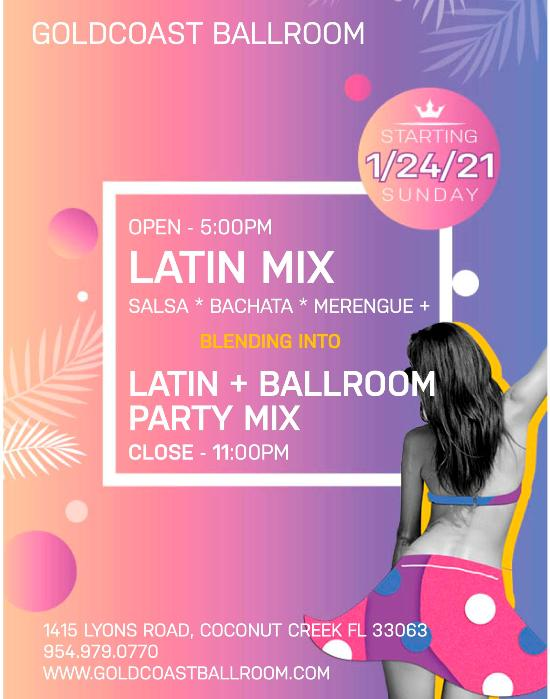 NEW!! – Sunday Hot LATIN MIX Dance at Goldcoast Starting at 5PM – Now Blends into LATIN + BALLROOM PARTY MIX Later in the Evening!  – Dance until 11:00 PM!!