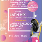 NEW! – Sunday TEA DANCE Added (2-4:30 PM) – Hot LATIN MIX Dance Starting at 5 PM – 8:15 PM blends into LATIN & BALLROOM PARTY MIX – until 11:00 PM!  – $15 – 2 PM – 11 PM!!