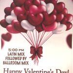 Happy Valentine's Day Dance!! – Sunday, February 14 – 5:00 PM Latin Mix Followed by Ballroom Mix! – $15.00