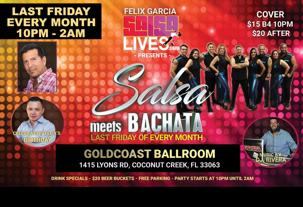 SALSA MEETS BACHATA! – Last Friday Every Month – 10PM – 2AM – $15 before 10PM – $20 10PM or after – Exciting! – NEW FORMAT Friday Nights!!