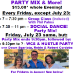 Most Friday Evenings – Group Class 7-7:30 pm (included), Social Dance (Party Mix) 7:30-11pm – Separate Special Schedule for FIRST & THIRD FRIDAYS OF THE MONTH – $15 whole evening!