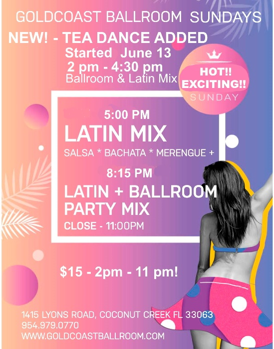 SUNDAY-FORMAT-CHANGE- with Tea Dance Added - Started June 13 - 5pm Latin, 8:15 pm Ballroom