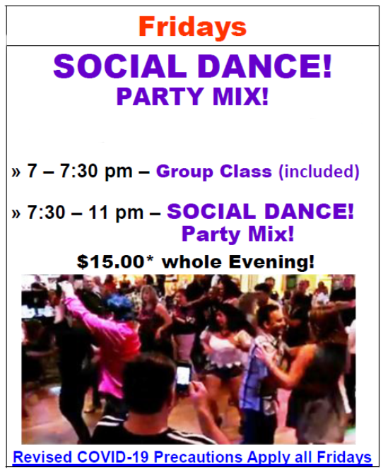 Friday Evenings in October (Except NO DANCE October 8) – Social Dance (Party Mix) 7:30-11pm – Group Class 7-7:30 pm (included) – $15 whole evening!