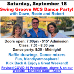 SATURDAY, SEPTEMBER 18 – SWING GROOVE!! – WEST COAST SWING DANCE PARTY!! – Hosted by Dawn, Robin & Robert!! – at Goldcoast Ballroom – Dance 8:30 PM to Midnight – Includes Complimentary Class (7:30 PM – 8:30 PM) – Doors Open 7:00 PM – $15.00 Whole Evening!